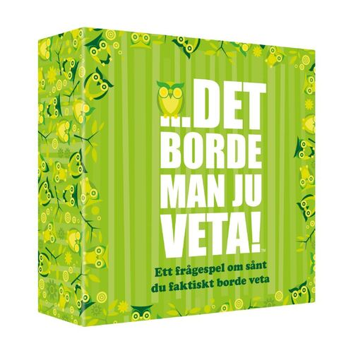 Det borde man veta
