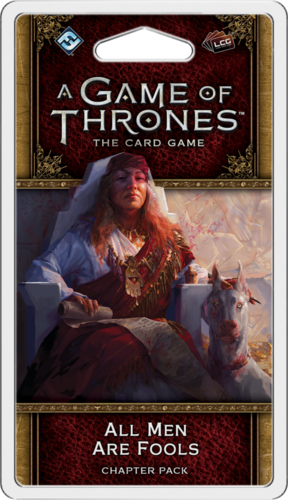 A Game of Thrones: The Card Game - All men are Fools