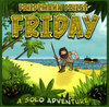 Friday - a solo adventure