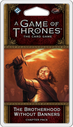 A Game of Thrones: The Card Game - Brotherhood Without Banners