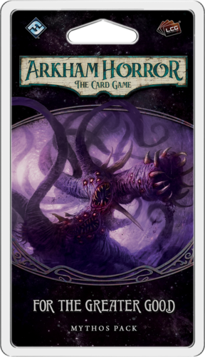 Arkham Horror The Card Game: For the Greater Good